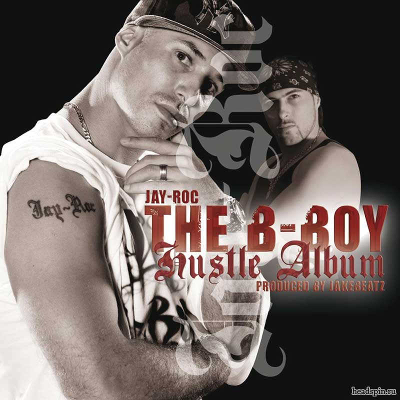 Jay-Roc - The B-Boy Hustle Album