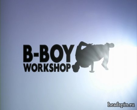 BBoy WorkShop Vol.1 By BBoy Focus