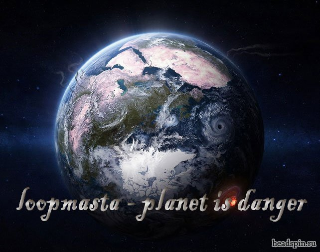 Loopmasta - Planet In Danger
